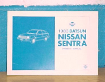 New 1983 Datsun Nissan Sentra Owners Manual