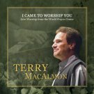 Terry MacAlmon - I Came To Worship You - Live Worship (music cd)