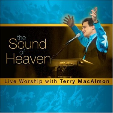 Terry MacAlmon - The Sound of Heaven - Live Worship (music cd)
