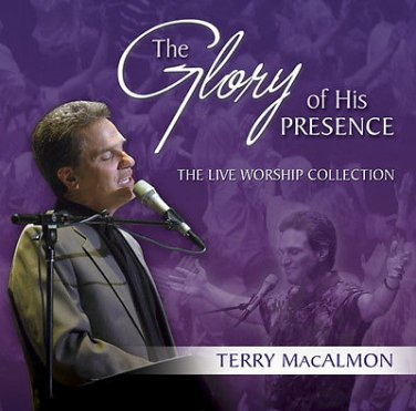 Terry MacAlmon - The Glory Of His Presence - Live Worship (music cd)