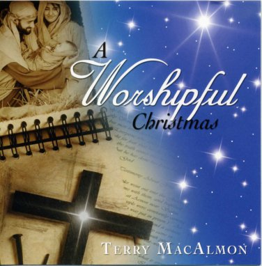 Terry MacAlmon - A Worshipful Christmas (music cd)
