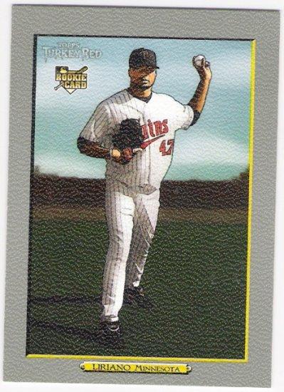 FRANCISCO LIRIANO 2006 Topps Turkey Red ROOKIE Card #613 Minnesota Twins FREE SHIPPING