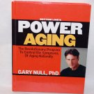 BOTTOM LINE'S POWER AGING By Gary Null, PhD HC 2006