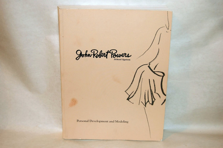JOHN ROBERT POWERS Personal Development and Modeling Textbook 2004