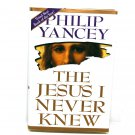 The Jesus I Never Knew by Philip Yancey (HC, 1995)