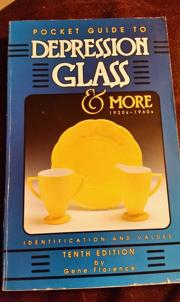 Pocket Guide to Depression Glass and More, 1920s-1960s by Gene Florence...