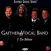 I Do Believe by Gaither Vocal Band (CD, Oct-2000, 2 Discs, Spring Hill Music)