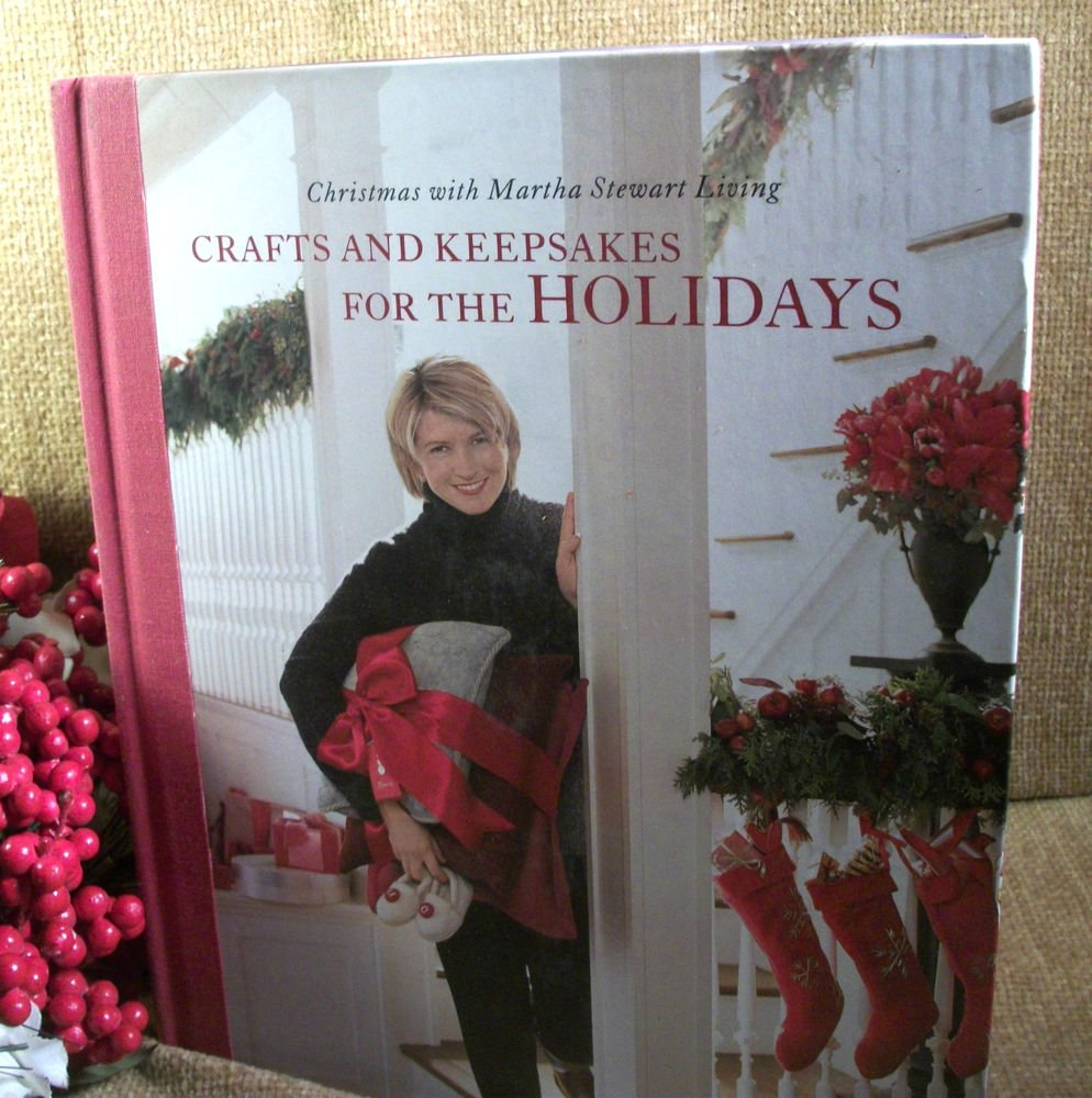 Crafts and Keepsakes for the Holidays Christmas with Martha Stewart Living Book