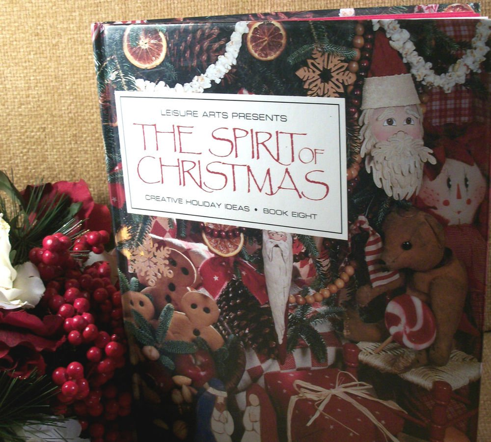 SPIRIT OF CHRISTMAS Creative Holiday Ideas Book 8 Crafts Recipes Decorating