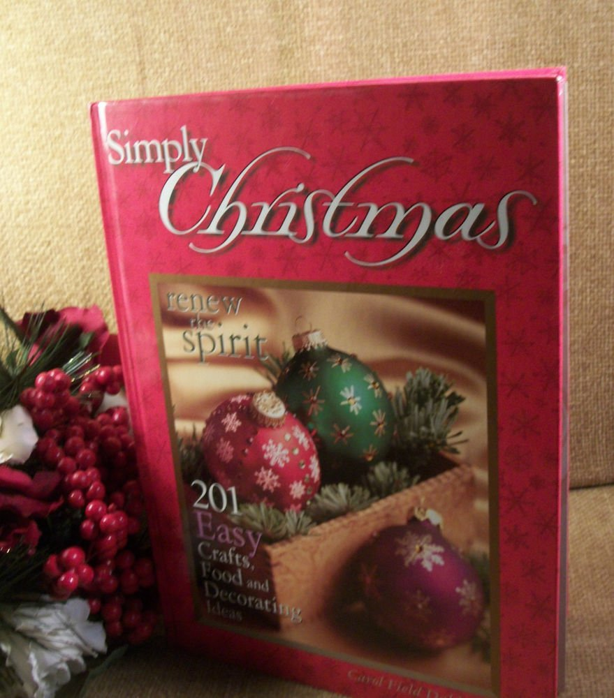 Simply Christmas by Carol Field Dahlstrom 201 Crafts Food and Decorating Ideas