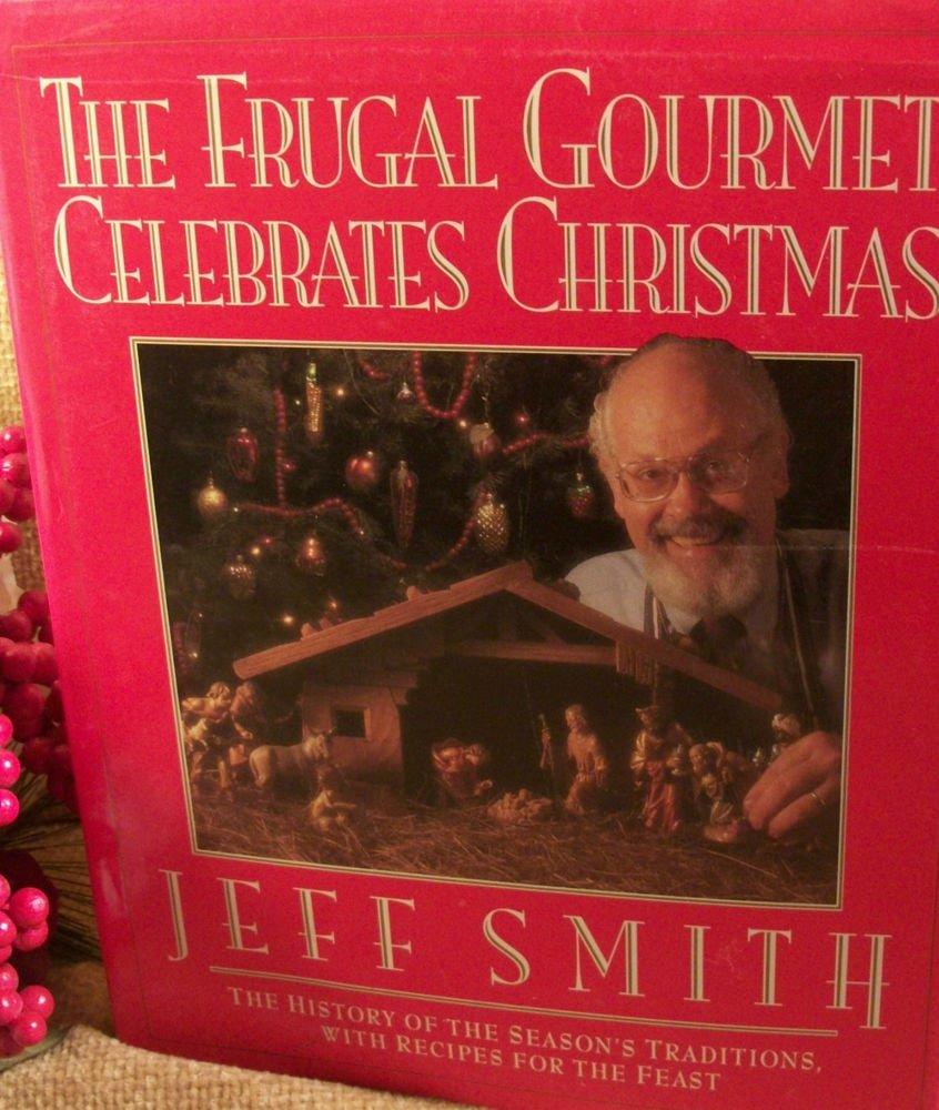 Jeff Smith Cookbook  Frugal Gourmet Celebrates Christmas Holiday Recipe Book