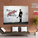 Follow Your Dream Cancelled Banksy Street Art Huge Giant Print Poster