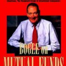 Bogle on Mutual Funds: New Perspectives for the Intelligent Investor~John Bogle