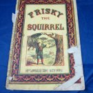 Antique children's book Frisky the Squirrel by C.E.B. Uncle Ned's Picture Books
