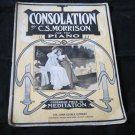 Consolation by C.S. Morrison~companion to Meditation~vintage sheet music~1907