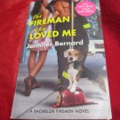 The Fireman Who Loved Me by Jennifer Bernard~paperback book~FREE US SHIPPING