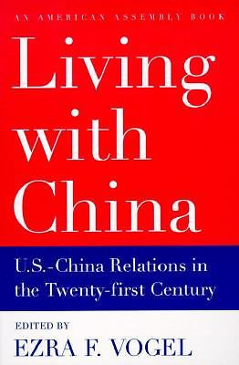 Living with China : US-China Relations in the Twenty-First Century~Ezra Vogel