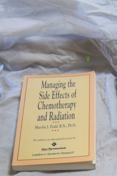 Managing the Side Effects of Chemotherapy and Radiation Therapy~Marilyn J Dodd
