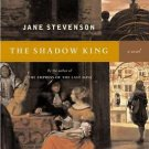 The Shadow King : A Novel by Jane Stevenson~Paperback book~VERY GOOD CONDITION