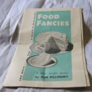 Food Fancies: new recipe series by Ann Pillsbury~1945~FREE US SHIP