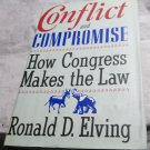 Conflict and Compromise: How Congress Makes the Law by Ronald D. Elving BOOK