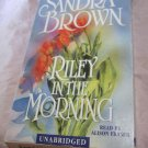 Riley in the Morning by Sandra Brown~unabridged audio book on tape Alison Fraser