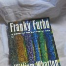 Franky Furbo by William Wharton~ Paperback book~FREE US SHIPPING
