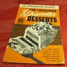 vintage 250 Luscious Refrigerator Desserts~Ruth Berolzheimer~1941~Culinary Arts