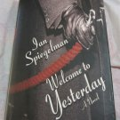 Welcome to Yesterday by Ian Spiegelman (2006, Hardcover book)