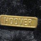 Hoover gold bar pin/button/pinback/lapel pin~FREE US SHIPPING