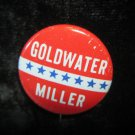 Goldwater Miller election pin/button/pinback~1964?~FREE US SHIPPING