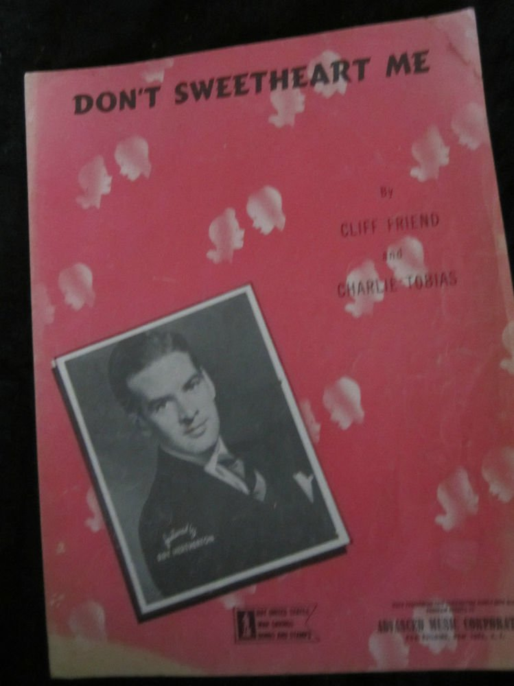 Don�t Sweetheart Me sheet music by Cliff Friend & Charlie Tobias~Featured by Ray