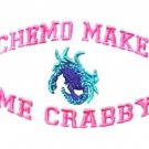 Chemo Makes Me Crabby White Embroidery Crab Cancer Awareness S/S T Shirt L New