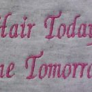 Breast Cancer Awareness HAIR TODAY GONE TOMORROW Gray S/S T Shirt Unisex 5X New