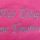 Breast Cancer Chemo HAIR TODAY GONE TOMORROW Pink S/S T Shirt Unisex S New