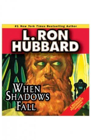When Shadows Fall by L. Ron Hubbard (2008, Unab...