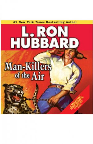 Man Killers of the Air by L. Ron Hubbard (2008, Unab...