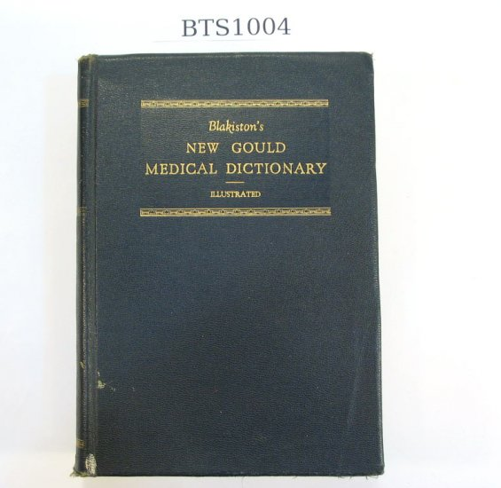 """Blakiston's New Gould Medical Dictionary"", 1st ed. 1949"