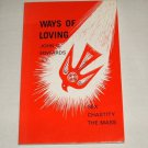 JOHN C EDWARDS - Ways Of Loving, Sex, Chastity, The Mass - UK 1989 book