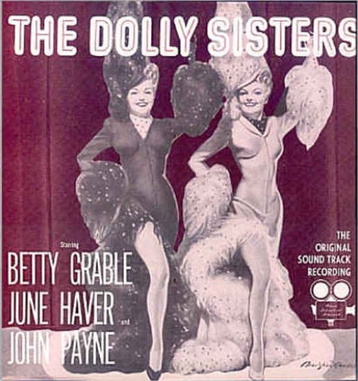 DOLLY SISTERS ~ Out-Of-Print 40s Movie Soundtrack Vinyl LP ~ Betty GRABLE / June HAVER / John PAYNE