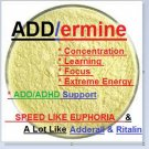 ADD/ermine - 10 Grams Euphoric, Effective, and Like Adderall