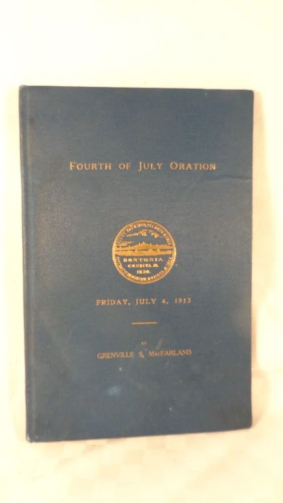 1913 FOURTH OF JULY ORATION BY GRENVILLE S MACFARLAND HARD COVER RARE FIND