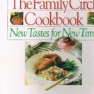 FAMILY CIRCLE COOKBOOK New Tastes For New Times -David Ricketts - Recipes