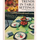 NEW TRENDS IN TABLE SETTINGS-Period Designs Too by Lucy Staley -1968-Decorations