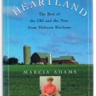 HEARTLAND-Best Of The Old And New From Midwest Kitchens by Marcia Adams-Cookbook