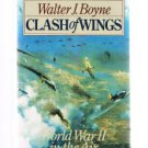 CLASH OF WINGS by Walter J. Boyne ... World War II In The Air- WW II