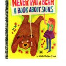 Vintage Golden Press NEVER PAT A BEAR A Book About Signs by Mabel Watts-1971-105