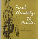 FRANK KLEINHOLZ -THE OUTSIDER by Freundlich-SIGNED-includes Artist Sketch-Art-FE