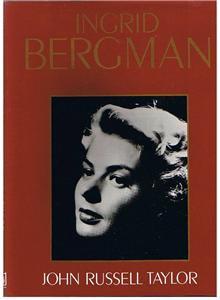 INGRID BERGMAN by John Taylor - First British Edition - 1983 - HB DJ