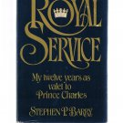 ROYAL SERVICE-Stephen Barry-My 12 Years As Valet To Prince Charles-Book Club-BCE